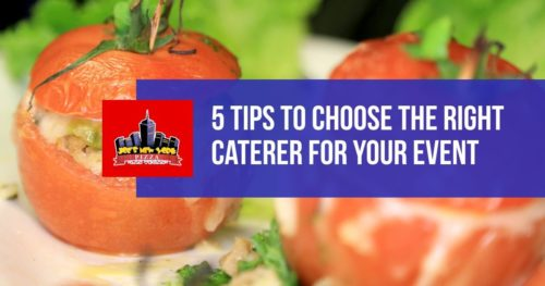 5 Tips to Choose the Right Caterer for Your Event